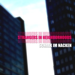 KW04_Schalk im Nacken - Strangers in Neighborhood